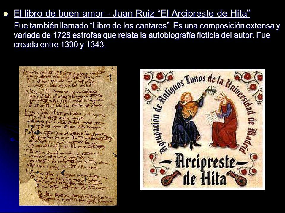 El libro de buen amor - Juan Ruiz El Arcipreste de Hita El libro de buen amor - Juan Ruiz El Arcipreste de Hita Fue también llamado Libro de los canta