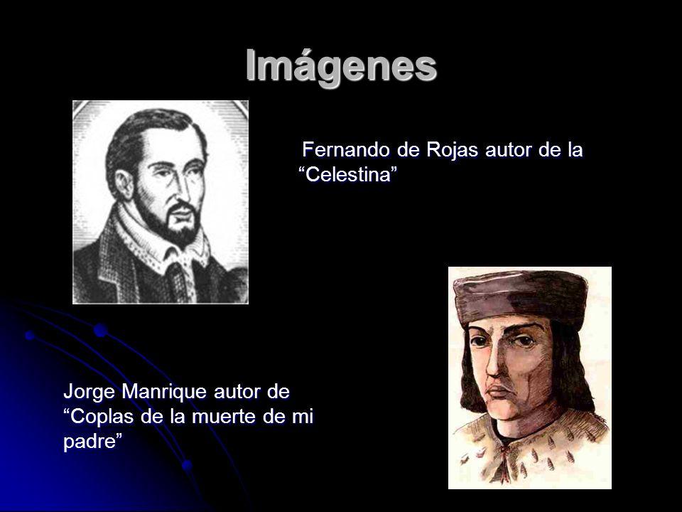 Imágenes Fernando de Rojas autor de la Celestina Fernando de Rojas autor de la Celestina Jorge Manrique autor de Coplas de la muerte de mi padre