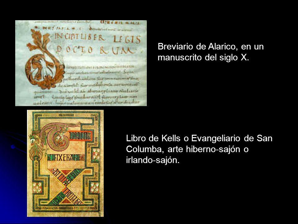Breviario de Alarico, en un manuscrito del siglo X. Libro de Kells o Evangeliario de San Columba, arte hiberno-sajón o irlando-sajón.