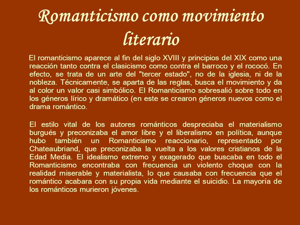 El romanticismo aparece al fin del siglo XVIII y principios del XIX como una reacción tanto contra el clasicismo como contra el barroco y el rococó. E