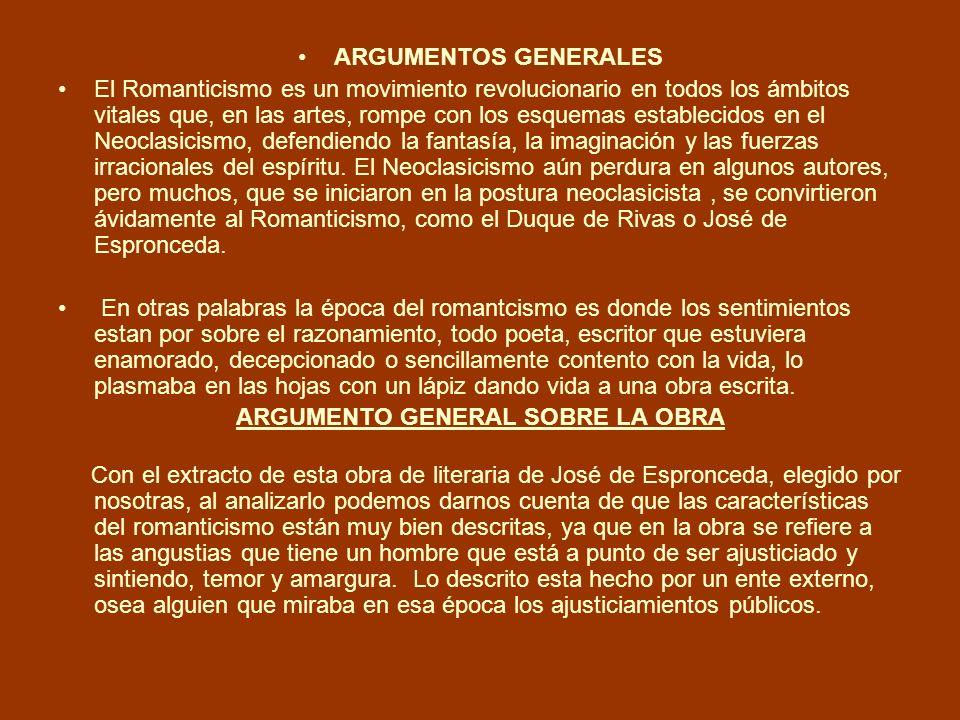 ARGUMENTOS GENERALES El Romanticismo es un movimiento revolucionario en todos los ámbitos vitales que, en las artes, rompe con los esquemas establecid