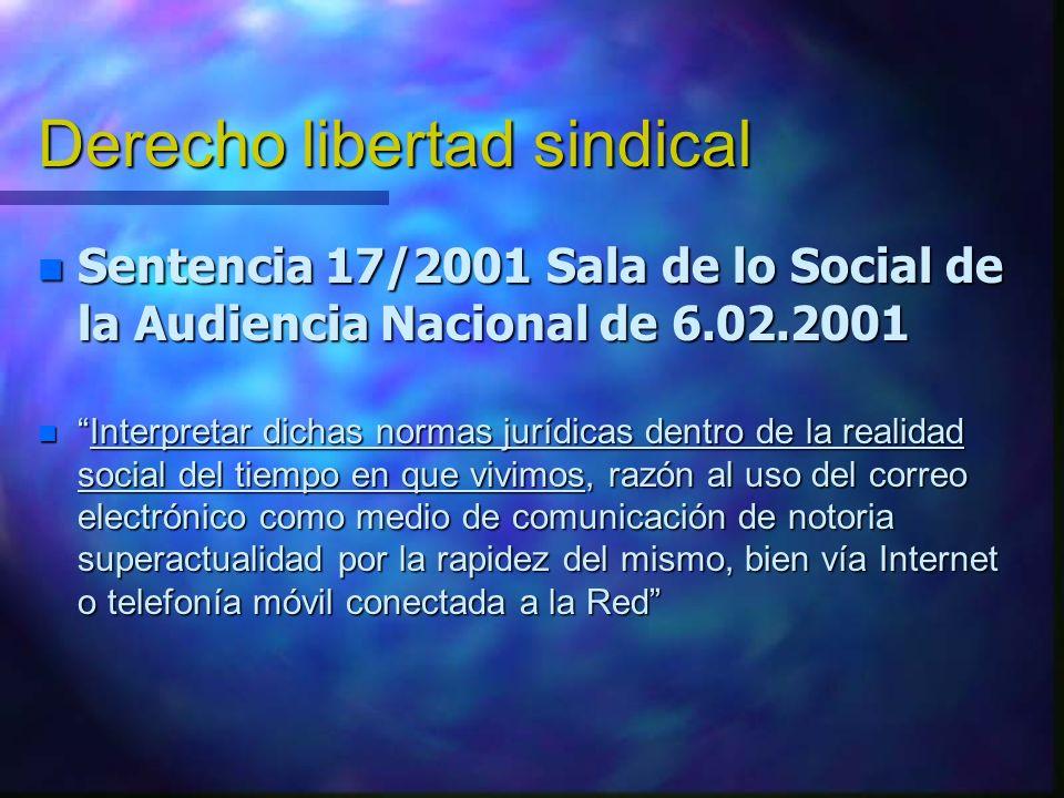 Derecho libertad sindical n Sentencia 17/2001 Sala de lo Social de la Audiencia Nacional de 6.02.2001 Interpretar dichas normas jurídicas dentro de la