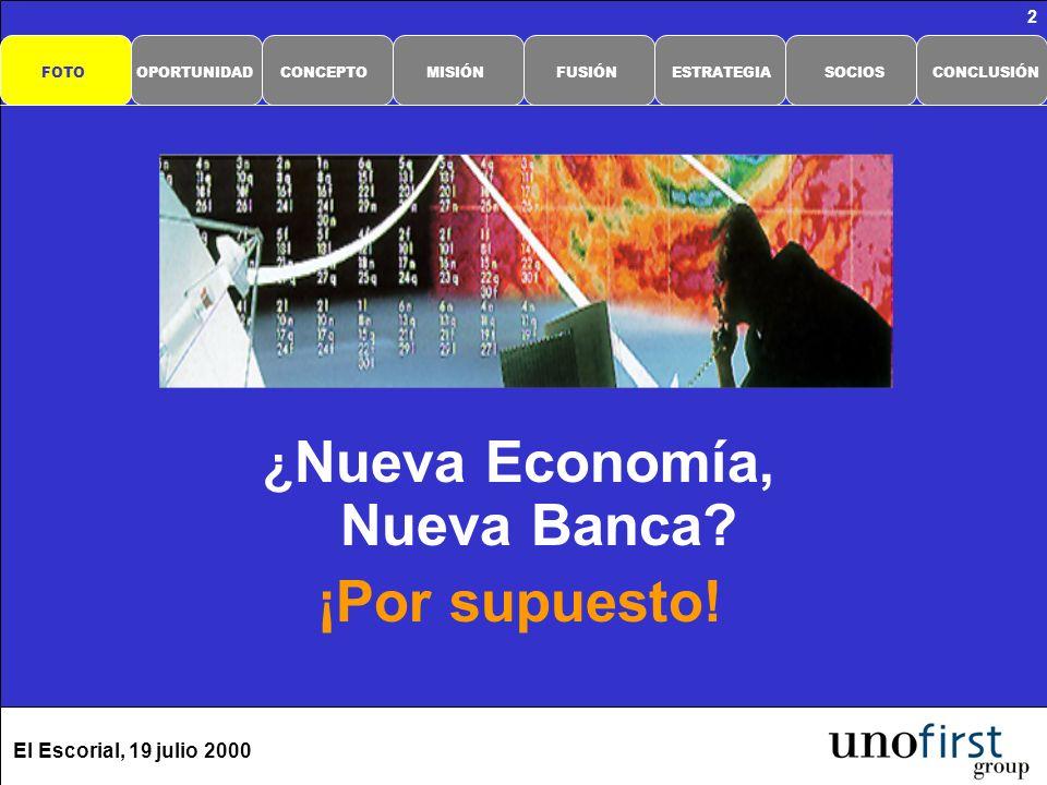 El Escorial, 19 julio 2000 2 ¿ Nueva Economía, Nueva Banca? ¡Por supuesto! CONCLUSIÓNSOCIOSESTRATEGIAFUSIÓNMISIÓNCONCEPTOOPORTUNIDADFOTO