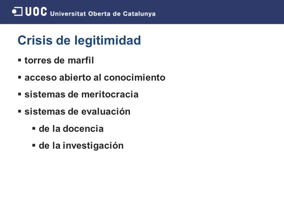 Crisis de legitimidad torres de marfil acceso abierto al conocimiento sistemas de meritocracia sistemas de evaluación de la docencia de la investigación 4/43
