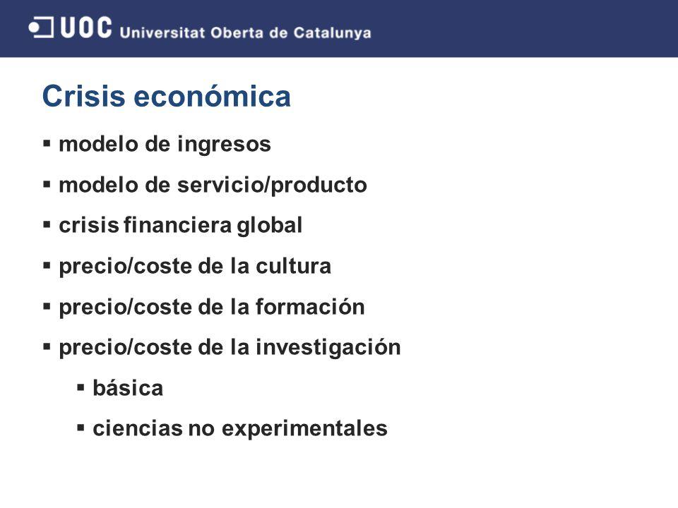 Crisis económica modelo de ingresos modelo de servicio/producto crisis financiera global precio/coste de la cultura precio/coste de la formación precio/coste de la investigación básica ciencias no experimentales 6/43