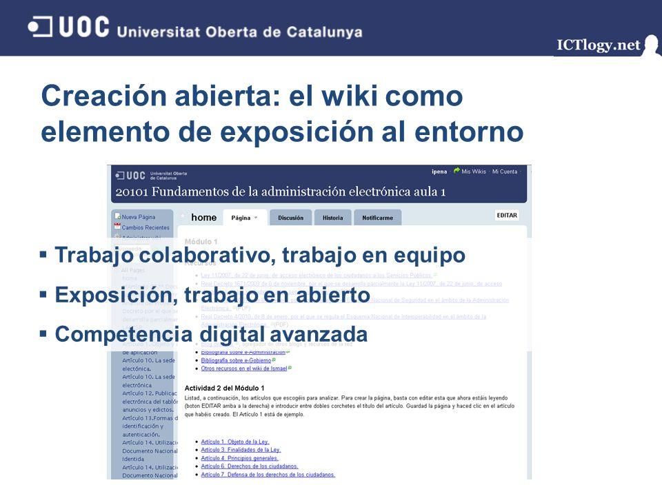Creación abierta: el wiki como elemento de exposición al entorno 10/43 Trabajo colaborativo, trabajo en equipo Exposición, trabajo en abierto Competen