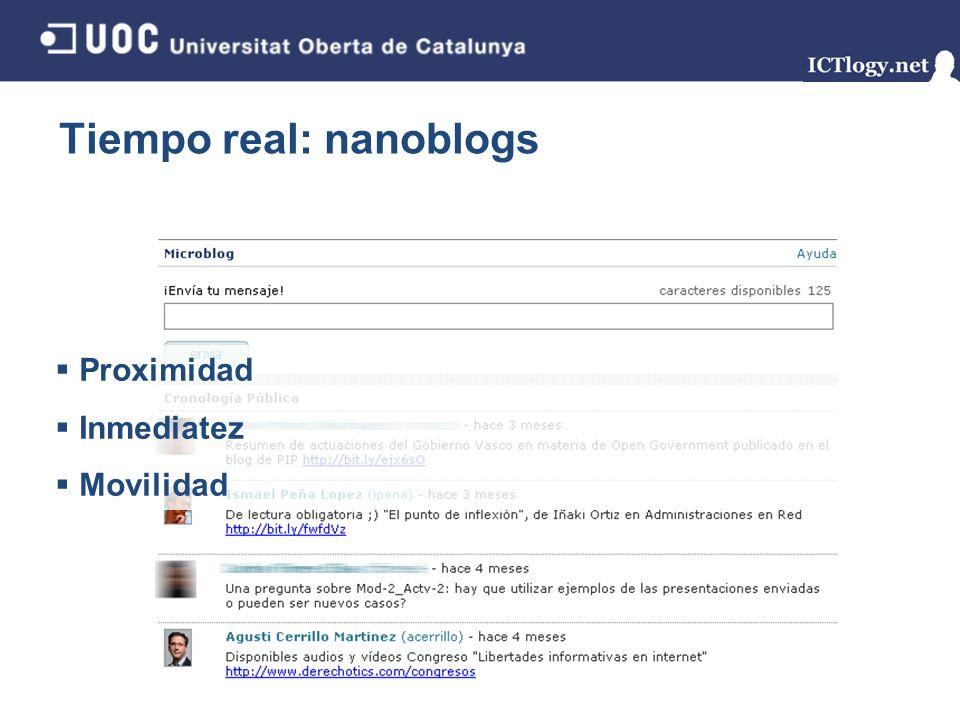 Tiempo real: nanoblogs 12/43 Proximidad Inmediatez Movilidad