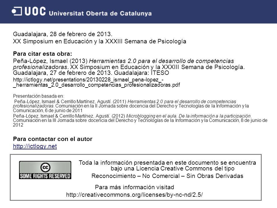 Guadalajara, 28 de febrero de 2013. XX Simposium en Educación y la XXXIII Semana de Psicología Para citar esta obra: Peña-López, Ismael (2013) Herrami