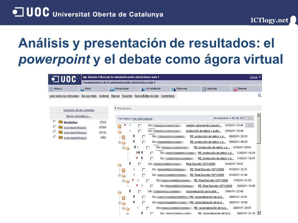 Análisis y presentación de resultados: el powerpoint y el debate como ágora virtual 8/43 Rol activo en compartir información Síntesis Argumentación Herramientas de frecuente uso en el sector