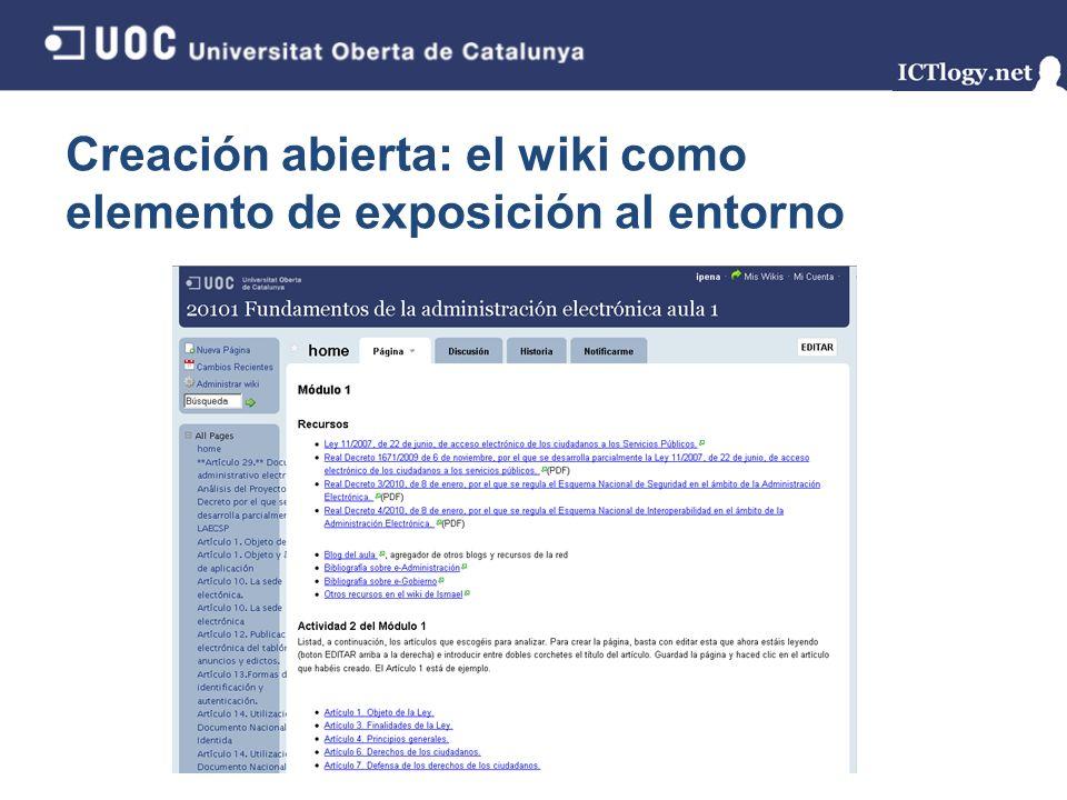 Creación abierta: el wiki como elemento de exposición al entorno 10/43 Trabajo colaborativo, trabajo en equipo Exposición, trabajo en abierto Competencia digital avanzada