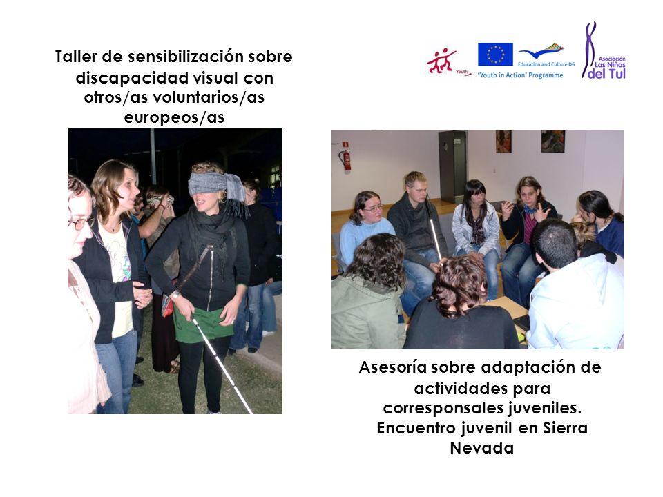 Taller de sensibilización sobre discapacidad visual con otros/as voluntarios/as europeos/as Asesoría sobre adaptación de actividades para corresponsal
