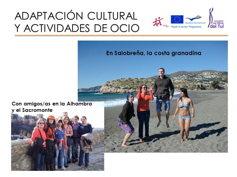 ADAPTACIÓN CULTURAL Y ACTIVIDADES DE OCIO Con amigos/as en la Alhambra y el Sacromonte En Salobreña, la costa granadina