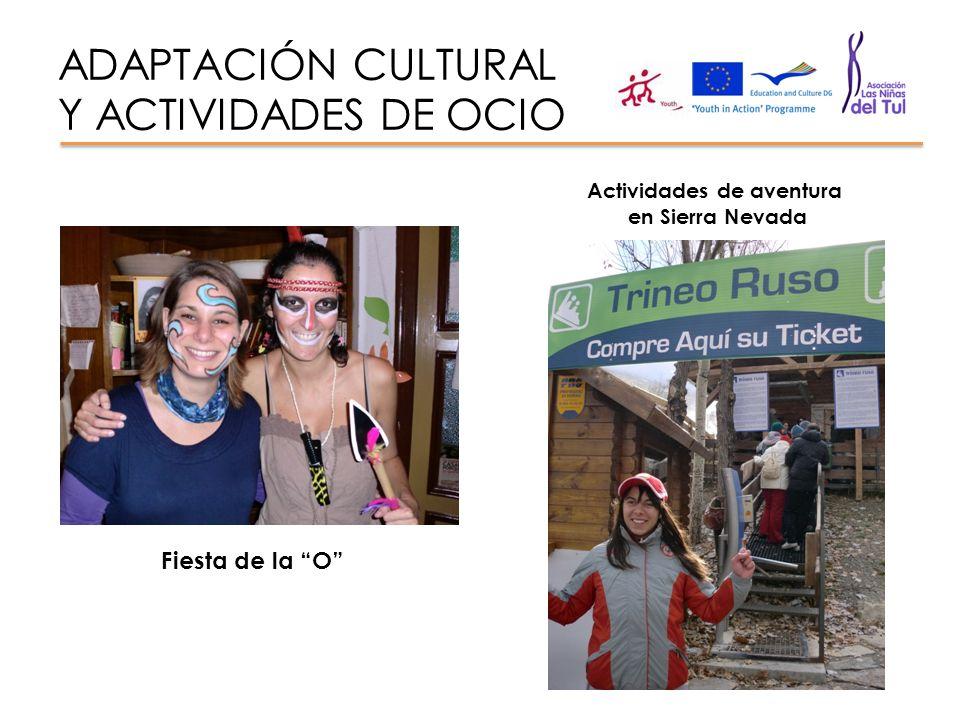 ADAPTACIÓN CULTURAL Y ACTIVIDADES DE OCIO Fiesta de la O Actividades de aventura en Sierra Nevada