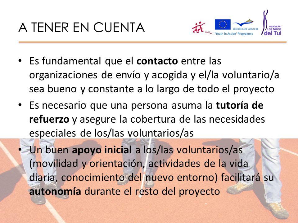 A TENER EN CUENTA Es fundamental que el contacto entre las organizaciones de envío y acogida y el/la voluntario/a sea bueno y constante a lo largo de