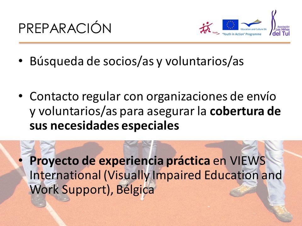 PREPARACIÓN Búsqueda de socios/as y voluntarios/as Contacto regular con organizaciones de envío y voluntarios/as para asegurar la cobertura de sus nec