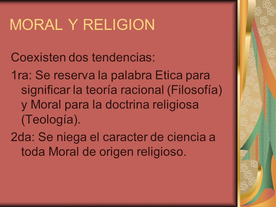 Etimologias Los términos Etica y Moral tienen el mismo origen etimológico: Etica se deriva del griego éthosy significa costumbre, Moral deriva del latín mos que significa costumbre.