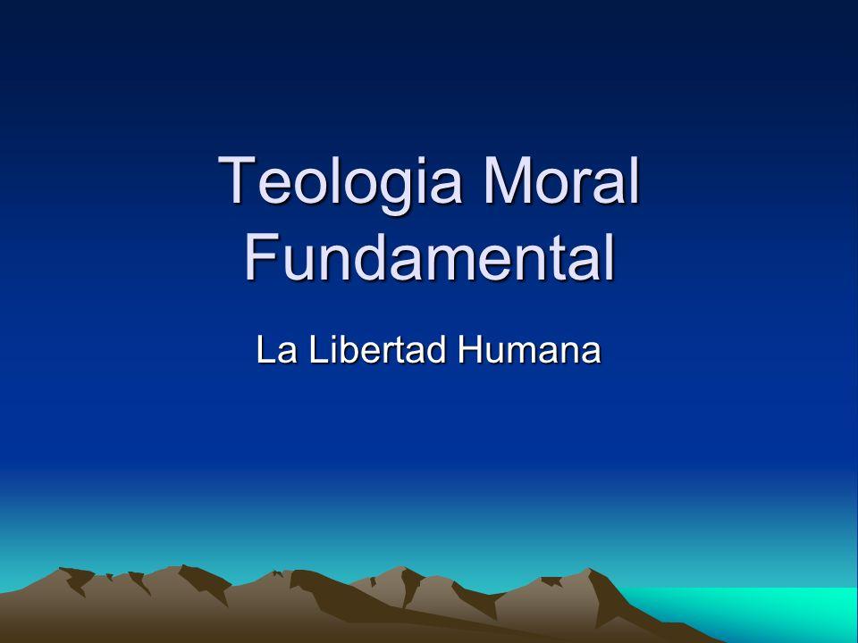 Teologia Moral Fundamental La Libertad Humana