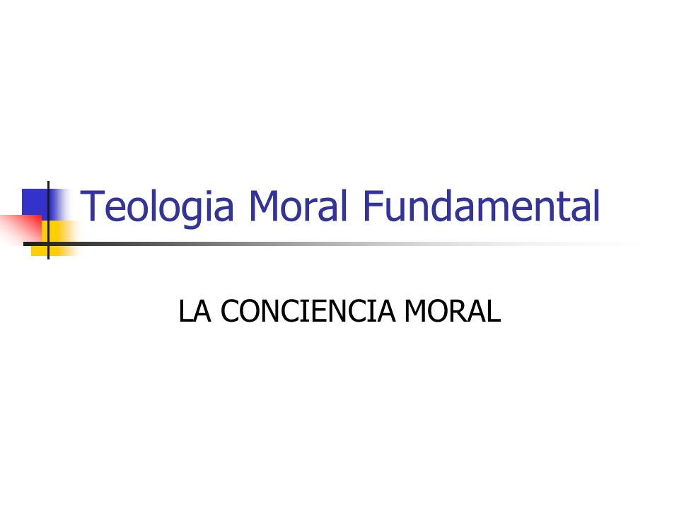 Teologia Moral Fundamental LA CONCIENCIA MORAL