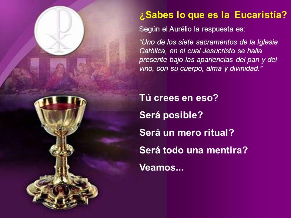 ¿Sabes lo que es la Eucaristía.
