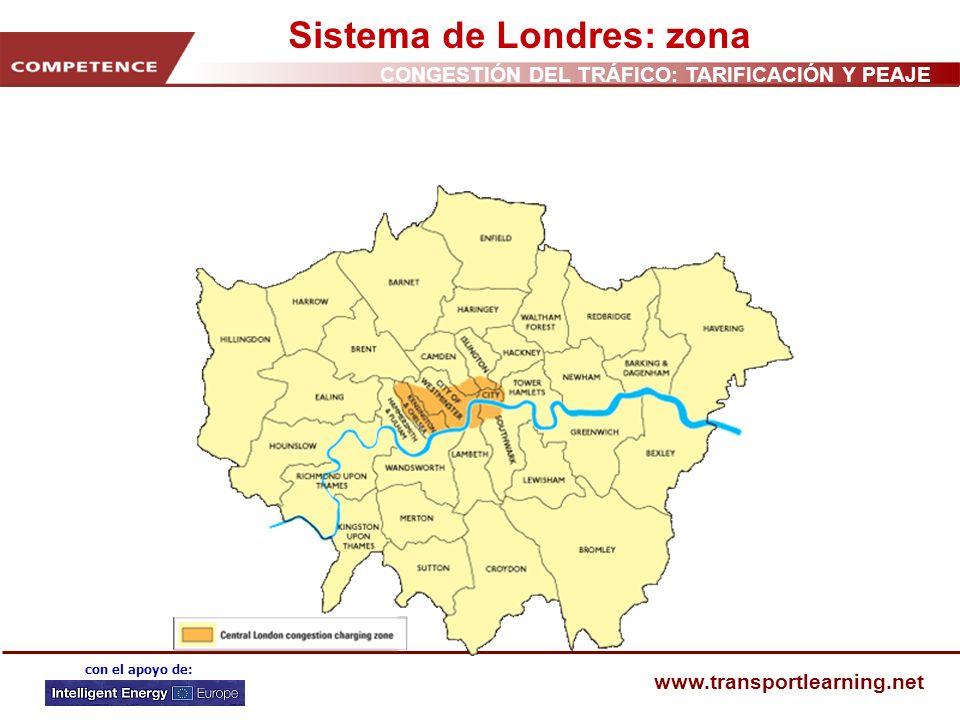 CONGESTIÓN DEL TRÁFICO: TARIFICACIÓN Y PEAJE www.transportlearning.net con el apoyo de: Sistema de Londres: zona