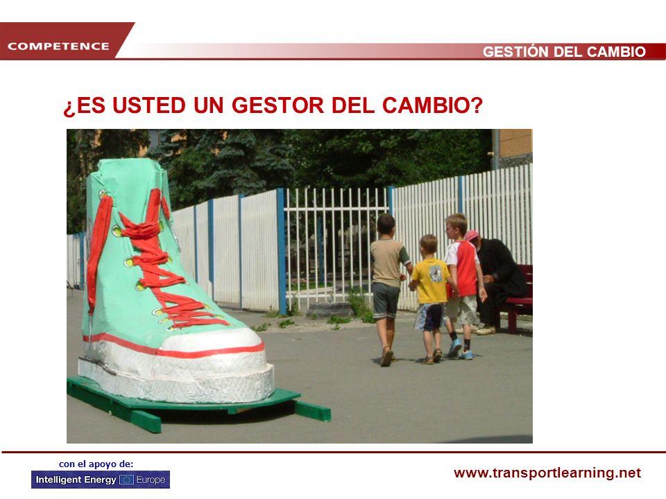 GESTIÓN DEL CAMBIO www.transportlearning.net con el apoyo de: ¿ES USTED UN GESTOR DEL CAMBIO?