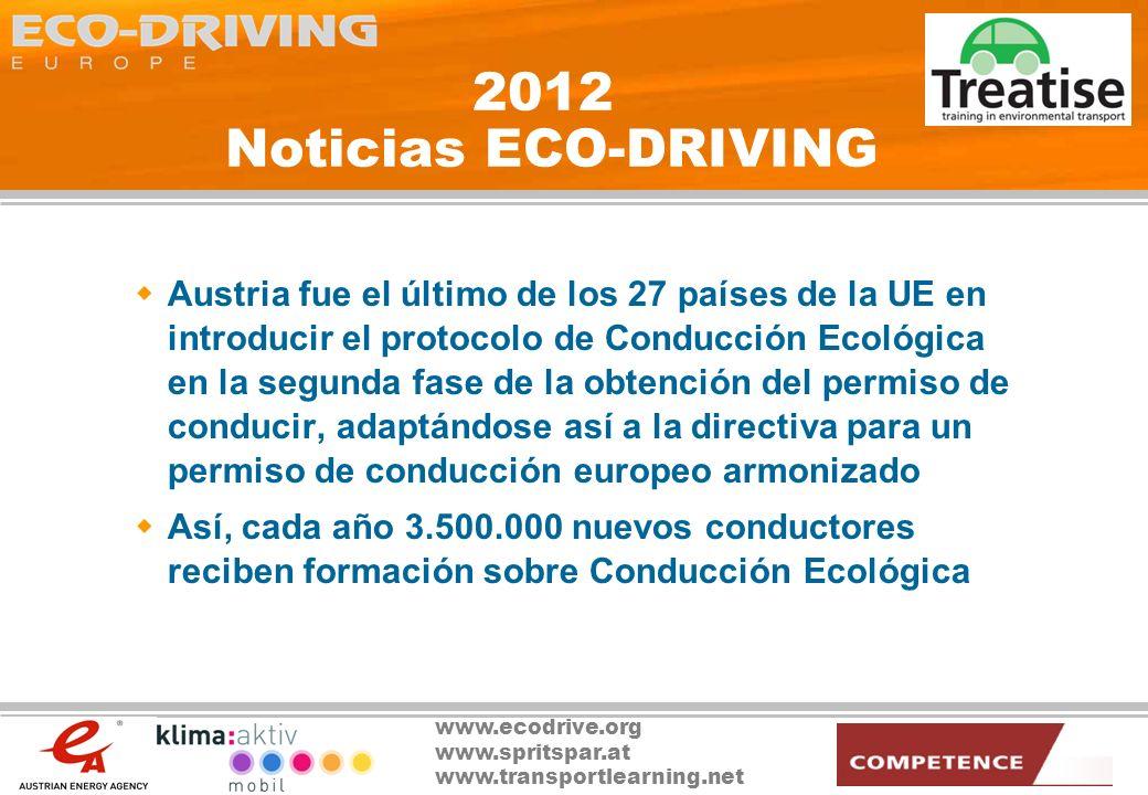 www.ecodrive.org www.spritspar.at www.transportlearning.net 2012 Noticias ECO-DRIVING Hace 6 años la Comisión Europea introdujo los programas de formación obligatoria para conductores de camiones y autobuses, con un módulo de Conducción Ecológica Actualmente no hay en Europa ningún conductor de camión o autobús sin formación en Conducción Ecológica