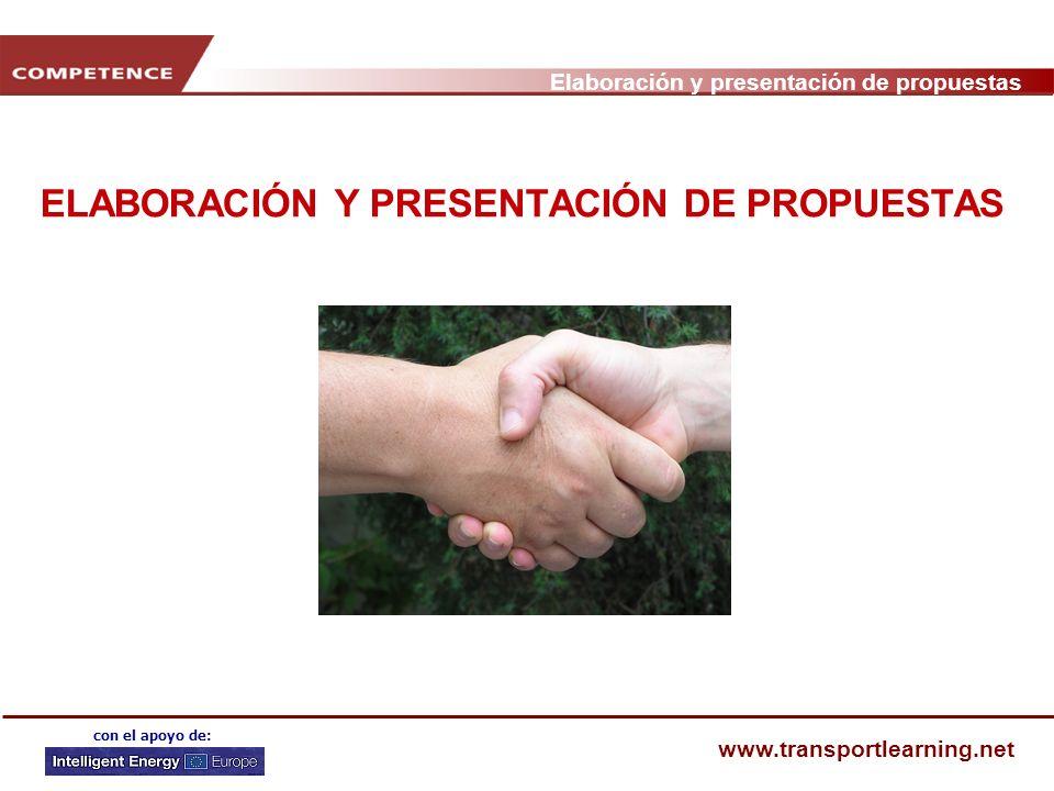 Elaboración y presentación de propuestas www.transportlearning.net con el apoyo de: ELABORACIÓN Y PRESENTACIÓN DE PROPUESTAS