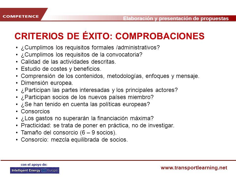 Elaboración y presentación de propuestas www.transportlearning.net con el apoyo de: CRITERIOS DE ÉXITO: COMPROBACIONES ¿Cumplimos los requisitos formales /administrativos.