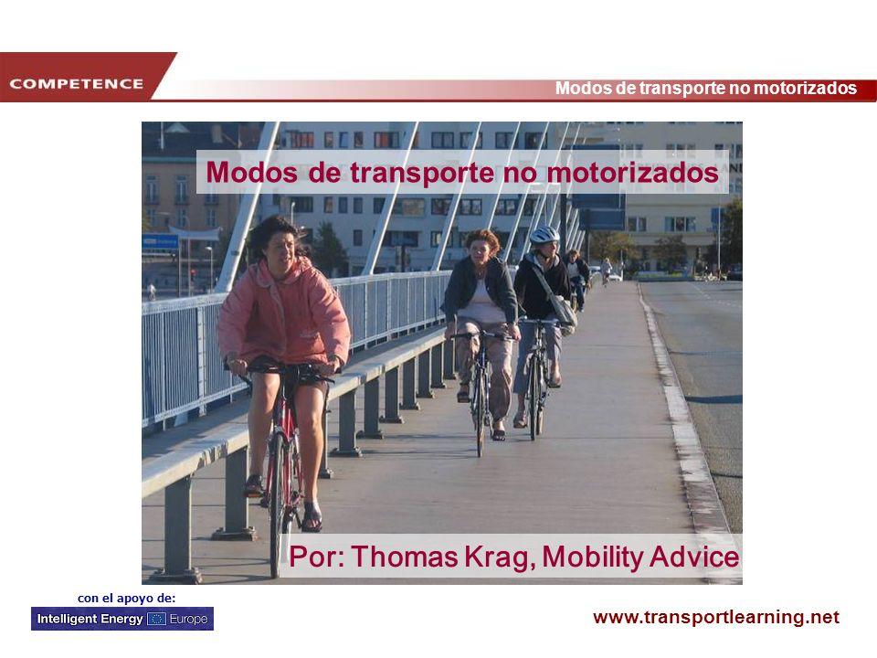 www.transportlearning.net Modos de transporte no motorizados con el apoyo de: Modos de transporte no motorizados Por: Thomas Krag, Mobility Advice