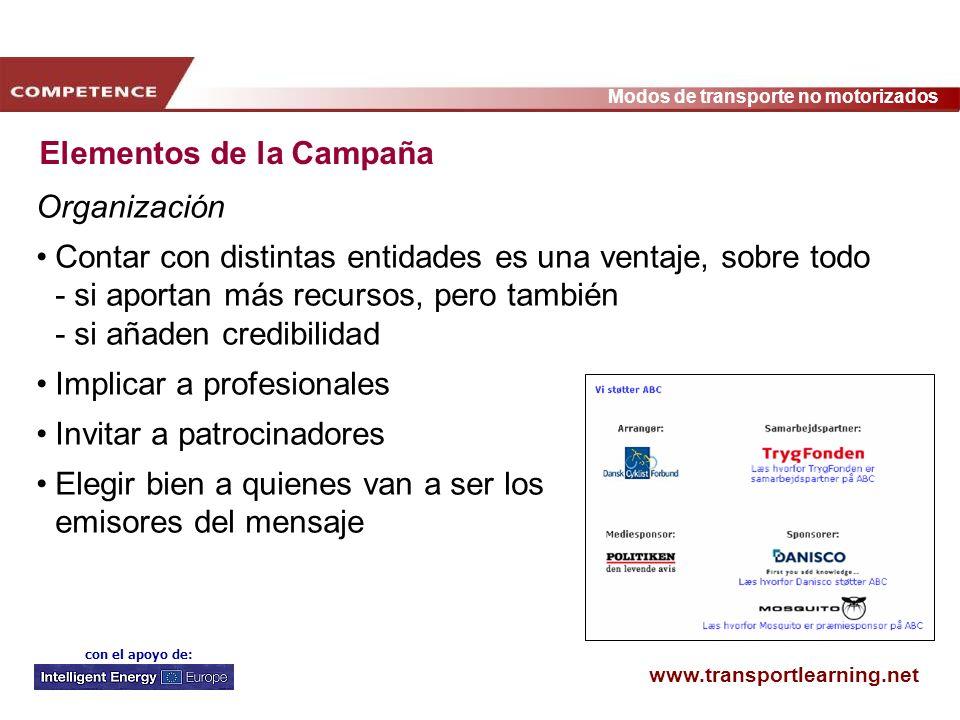 www.transportlearning.net Modos de transporte no motorizados con el apoyo de: Elementos de la Campaña Organización Contar con distintas entidades es u