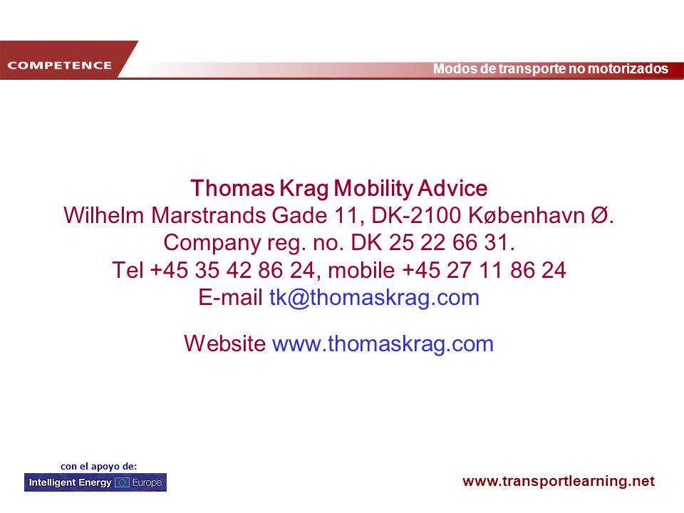 www.transportlearning.net Modos de transporte no motorizados con el apoyo de: Thomas Krag Mobility Advice Wilhelm Marstrands Gade 11, DK-2100 Københav