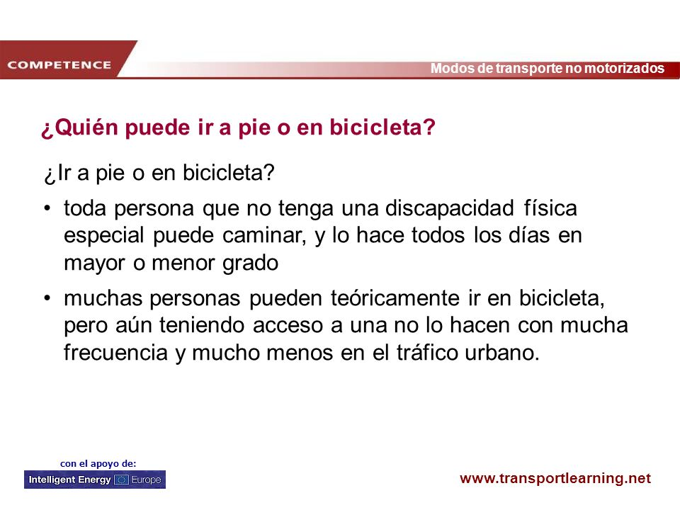 www.transportlearning.net Modos de transporte no motorizados con el apoyo de: Ir a pie y en bicicleta Ir a pie es fácil de entrada, pero resulta relativamente lento.