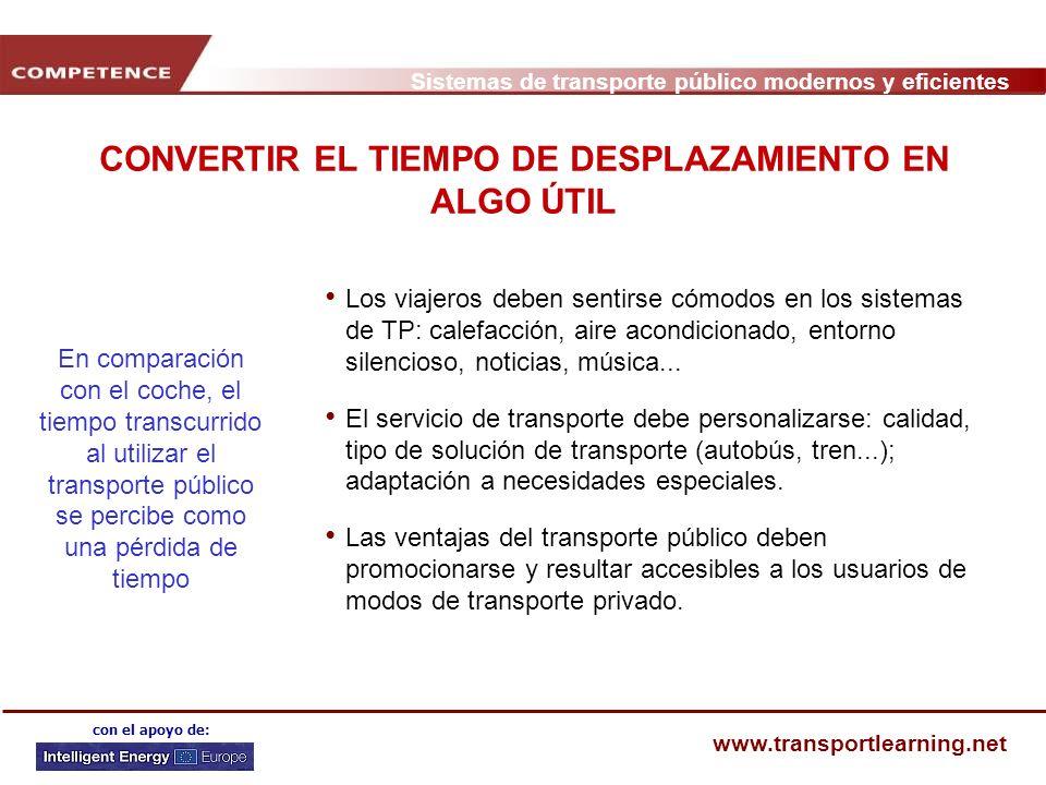 Sistemas de transporte público modernos y eficientes www.transportlearning.net con el apoyo de: CONVERTIR EL TIEMPO DE DESPLAZAMIENTO EN ALGO ÚTIL Los