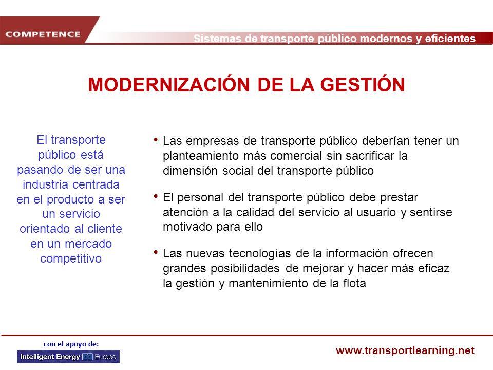 Sistemas de transporte público modernos y eficientes www.transportlearning.net con el apoyo de: MODERNIZACIÓN DE LA GESTIÓN Las empresas de transporte