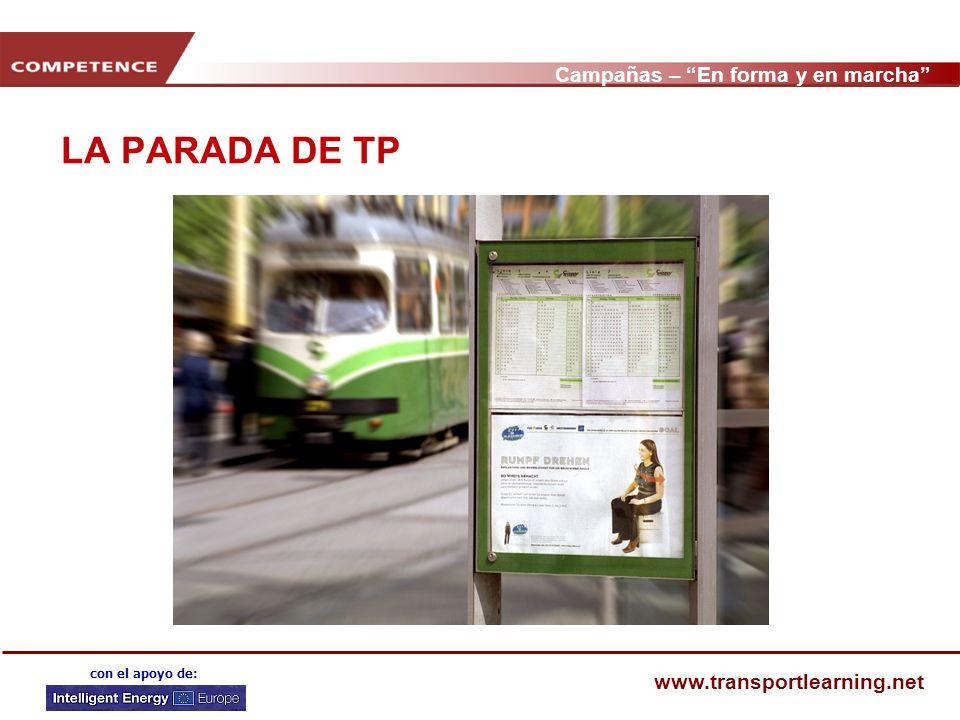 Campañas – En forma y en marcha www.transportlearning.net con el apoyo de: LA PARADA DE TP