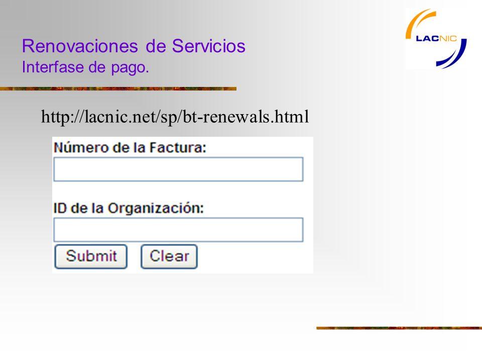 Renovaciones de Servicios Interfase de pago. http://lacnic.net/sp/bt-renewals.html