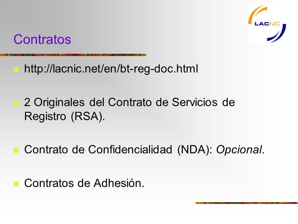 Contratos http://lacnic.net/en/bt-reg-doc.html 2 Originales del Contrato de Servicios de Registro (RSA).