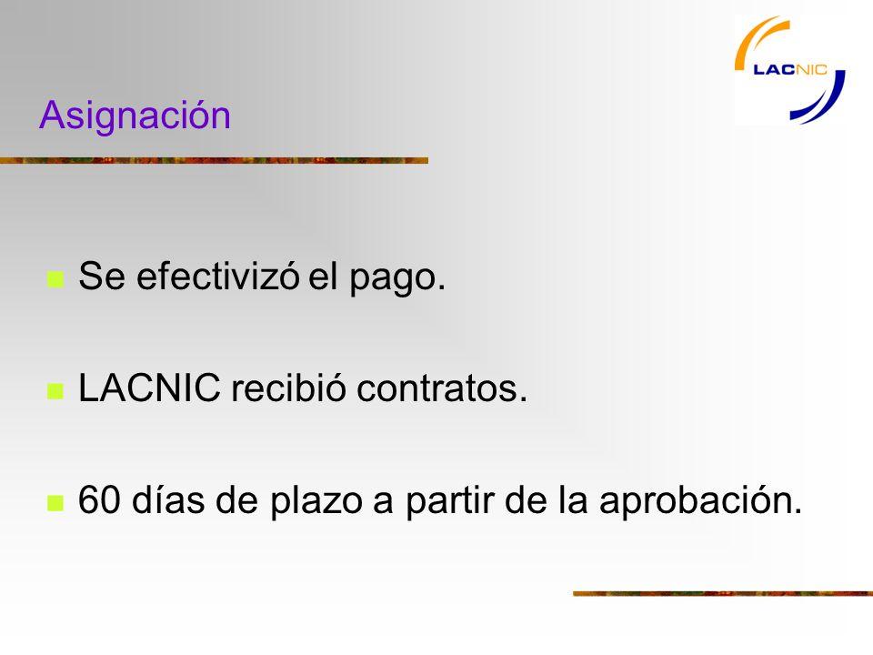 Asignación Se efectivizó el pago.LACNIC recibió contratos.