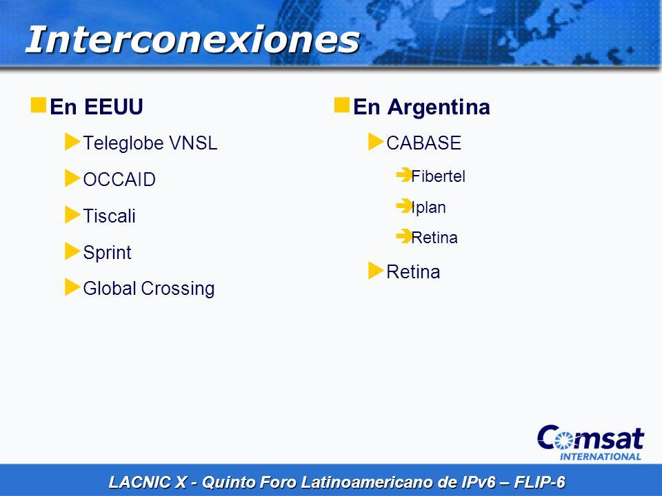 LACNIC X - Quinto Foro Latinoamericano de IPv6 – FLIP-6 Interconexiones En EEUU Teleglobe VNSL OCCAID Tiscali Sprint Global Crossing En Argentina CABA
