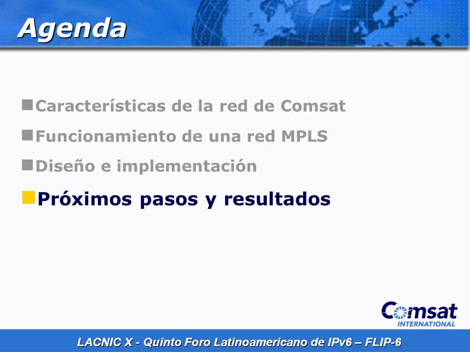 LACNIC X - Quinto Foro Latinoamericano de IPv6 – FLIP-6 Próximos pasos Sitio Web IPv6 Brindar herramientas de diagnóstico VPNs IPv6 (6VPE) IPv6 en redes privadas Relay 6to4 (RFC 3056) Para brindar otra opción de conectividad IPv6