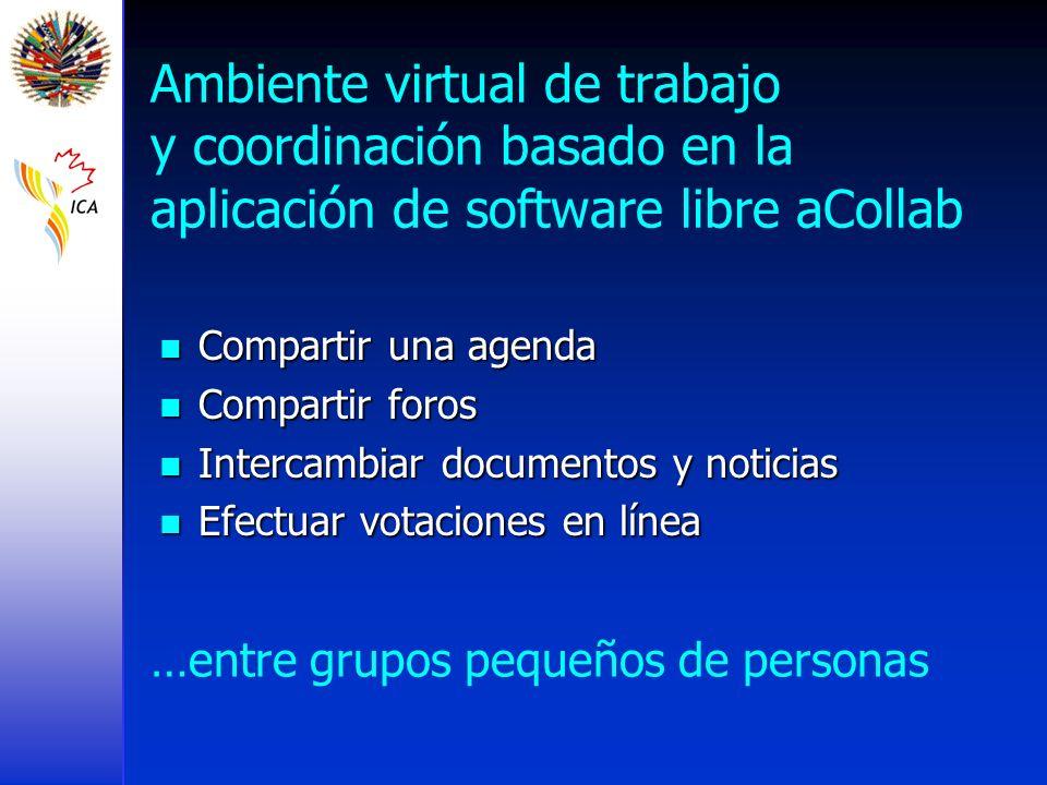 Ambiente virtual de trabajo y coordinación basado en la aplicación de software libre aCollab Compartir una agenda Compartir una agenda Compartir foros
