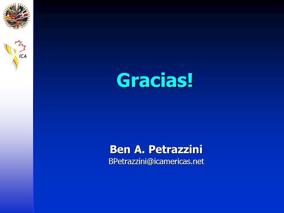Gracias! Ben A. Petrazzini BPetrazzini@icamericas.net
