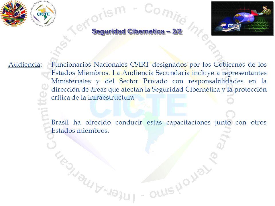Seguridad Cibernetica – 2/2 Audiencia: Funcionarios Nacionales CSIRT designados por los Gobiernos de los Estados Miembros. La Audiencia Secundaria inc