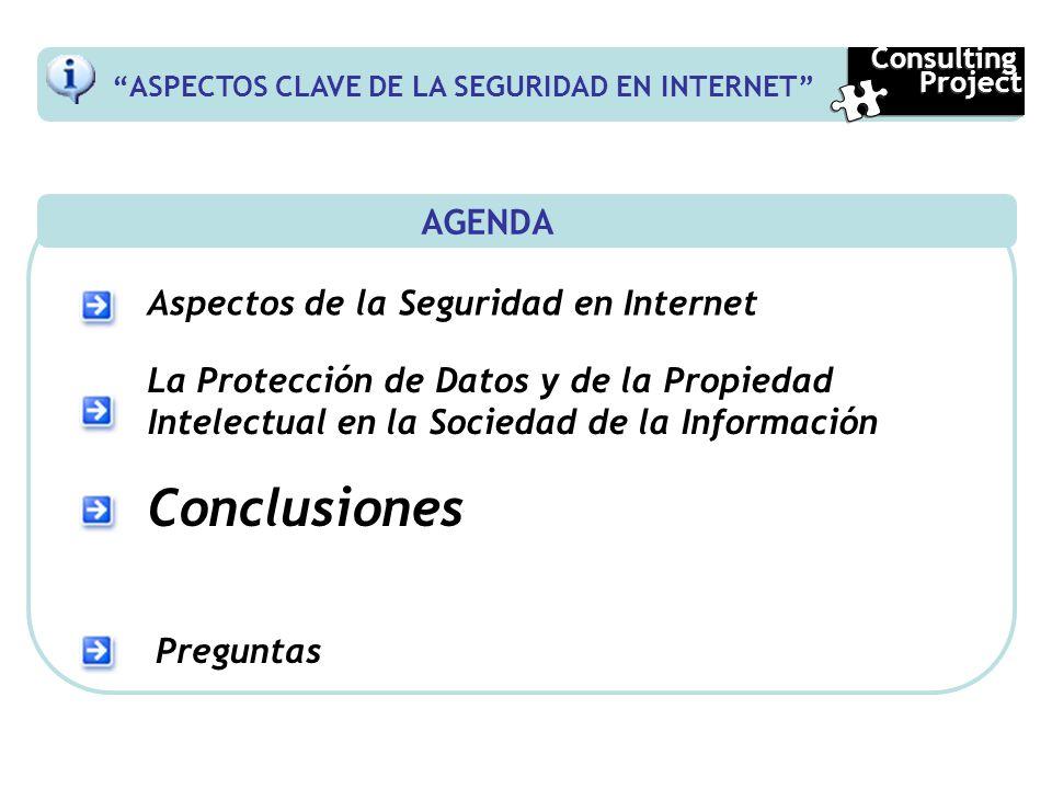 AGENDA Aspectos de la Seguridad en Internet La Protección de Datos y de la Propiedad Intelectual en la Sociedad de la Información Conclusiones Pregunt