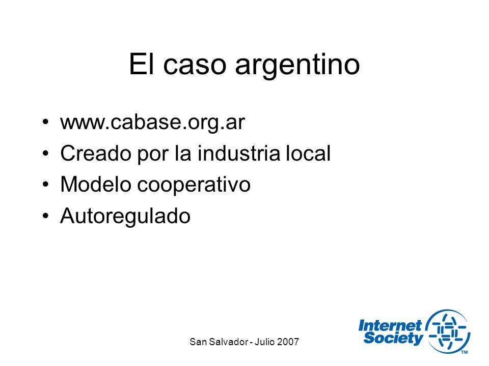 San Salvador - Julio 2007 El caso argentino www.cabase.org.ar Creado por la industria local Modelo cooperativo Autoregulado