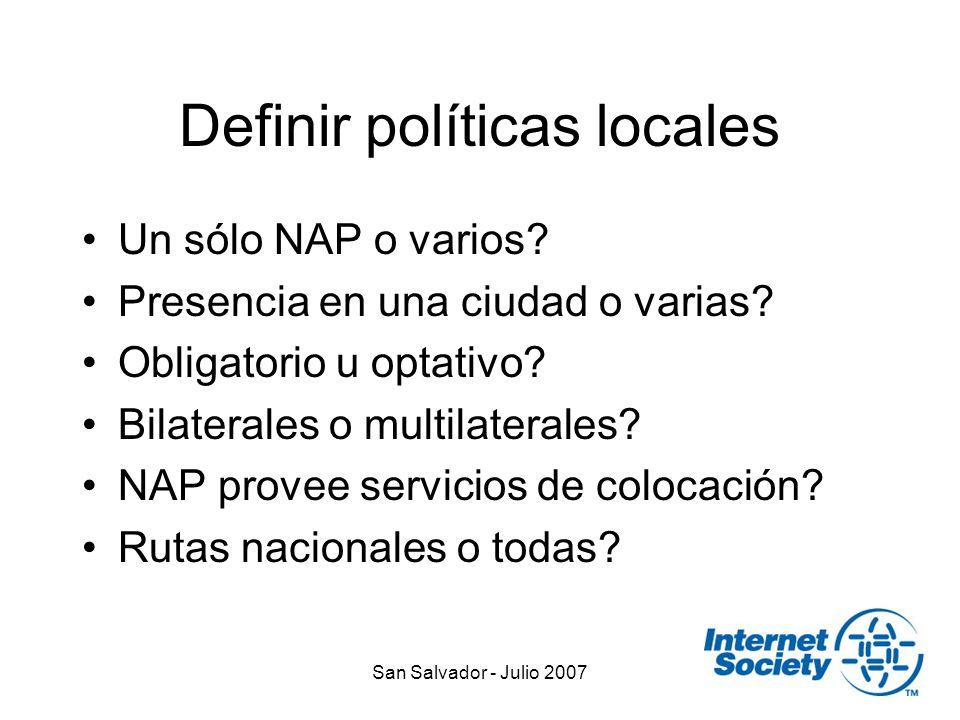 San Salvador - Julio 2007 Definir políticas locales Un sólo NAP o varios.
