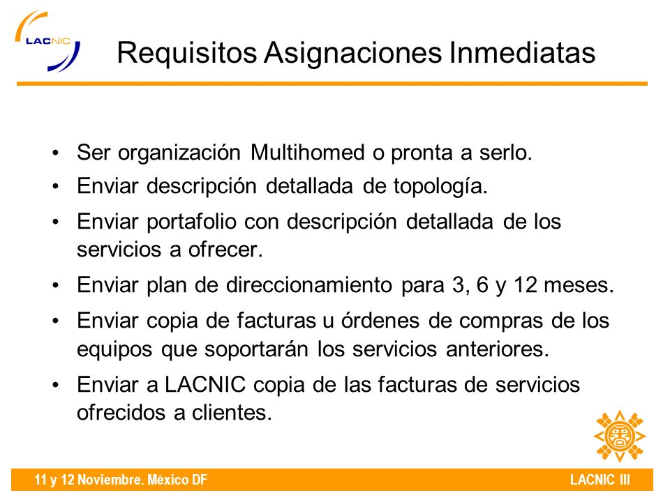 11 y 12 Noviembre. México DF LACNIC III Ser organización Multihomed o pronta a serlo.