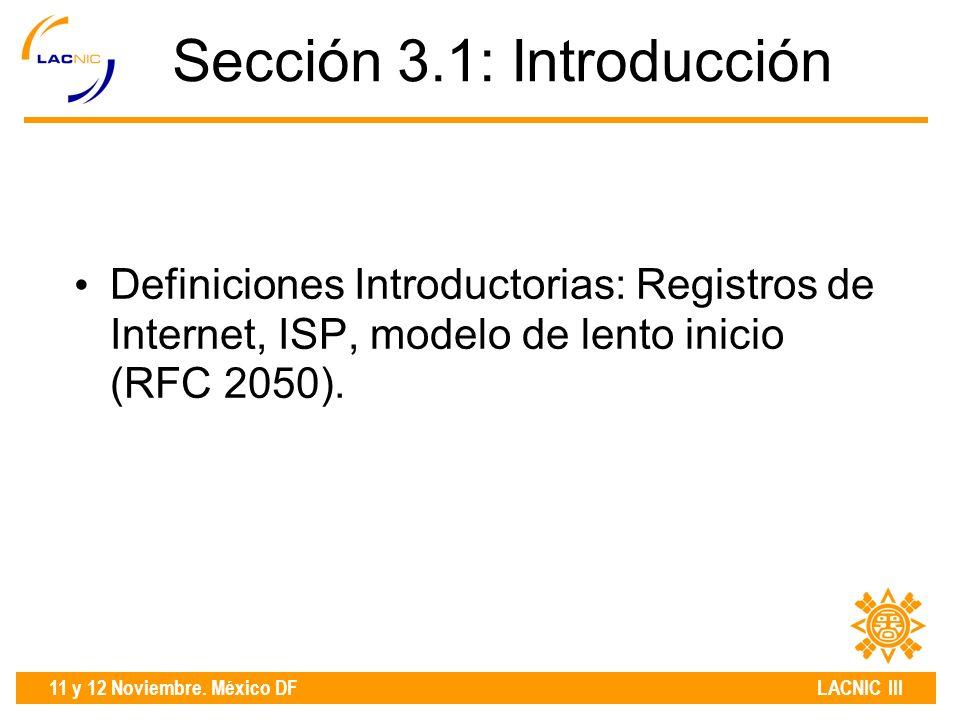 11 y 12 Noviembre. México DF LACNIC III Sección 3.2: Administración direcciones IP