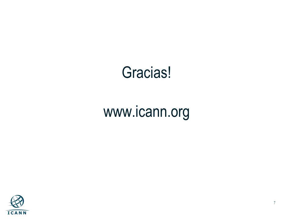 7 Gracias! www.icann.org