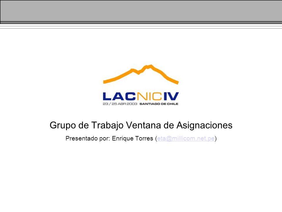 Grupo de Trabajo Ventana de Asignaciones Presentado por: Enrique Torres (eta@millicom.net.pe)eta@millicom.net.pe